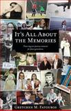It's All about the Memories, Gretchen Fatouros, 1466316489