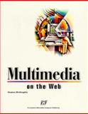 Multimedia on the Web, McGrloughlin, Stephen, 1575766485