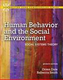 Human Behavior and the Social Environment : Social Systems Theory, Dale, Ph.D, Orren and Smith, Ph.D, Rebecca, 0205036481