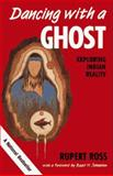 Dancing with a Ghost : Exploring Indian Reality, Ross, Rupert, 0409906484