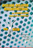 Disease-Related Malnutrition : An Evidence-Based Approach to Treatment, Stratton, R. J. and Green, C. J., 0851996485
