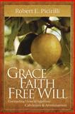 Grace, Faith, and Free Will, Picirilli, Robert, 0892656484