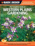 The Complete Guide to Western Plains Gardening, Lynn M. Steiner, 1589236483