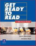 Get Ready to Read : A Skills-Based Reader, Blanchard, Karen Lourie and Root, Christine Baker, 0131776487