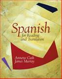 Spanish for Reading and Translation, Cash, Annette G. and Murray, James, 0131916483