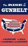 The Rise of the Gunbelt 9780195066487