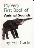 My Very First Book of Animal Sounds, Eric Carle, 0399246487