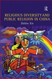 Religious Diversity and Public Religion in China, Xie, Zhibin, 0754656489