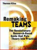 Remaking Teams : The Revolutionary Research-Based Guide That Puts Theory into Practice, Kline, Theresa, 0787946486