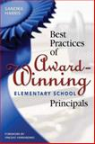 Best Practices of Award-Winning Elementary School Principals, Harris, Sandra, 1412906482