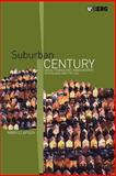 Suburban Century : Social Change and Urban Growth in England and the USA, Clapson, Mark, 1859736483