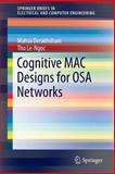 Cognitive MAC Designs for OSA Networks, Derakhshani, Mahsa and Le-Ngoc, Tho, 3319126482