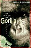 The Year of the Gorilla, Schaller, George B., 0226736482