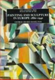 Painting and Sculpture in Europe : 1880-1940, Hamilton, George H., 0300056486