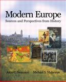Modern Europe : Sources and Perspectives from History, Swanson, John C. and Melancon, Michael S., 0321086481