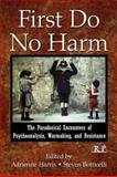 First Do No Harm : The Paradoxical Encounters of Psychoanalysis, Warmaking, and Resistance, , 0415996481