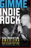 Gimme Indie Rock, Andrew Earles, 0760346488