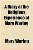A Diary of the Religious Experience of Mary Waring, Mary Waring, 1150236485