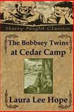 The Bobbsey Twins at Cedar Camp, Laura Hope, 1490426485