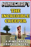 The Incredible Creeper: a Minecraft Graphic Novel, Minecraft Novels, 1499126484