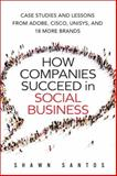 How Companies Succeed in Social Business, Shawn Santos, 0134036484