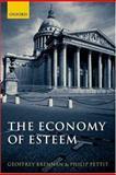The Economy of Esteem, Geoffrey Brennan and Philip Pettit, 0199246483