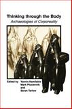 Thinking Through the Body : Archaeologies of Corporeality, , 0306466481