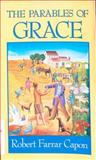 The Parables of Grace, Robert F. Capon, 0802836488