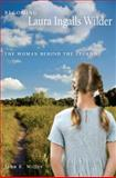Becoming Laura Ingalls Wilder, John E. Miller, 082621648X