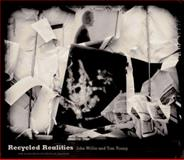 Recycled Realities, Willis, John and Young, Tom, 1930066481