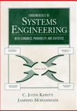 Fundamentals of Systems Engineering with Economics, Probability, and Statistics 9780130106490