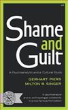 Shame and Guilt, Piers, Gerhart and Singer, Milton B., 0393006492