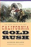On the Trail to the California Gold Rush, Alonzo DeLano, 0803266499