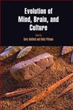 Evolution of Mind, Brain, and Culture, , 1934536490