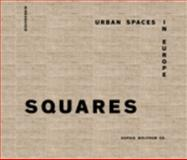 Squares : Urban Spaces in Europe, , 3038216496