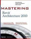 Mastering Revit Architecture 2010, Greg Demchak and Tatjana Dzambazova, 0470456493