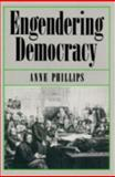 Engendering Democracy, Phillips, Anne, 0745606490