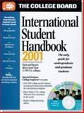 The College Board International Student Handbook, 2001, College Board Staff, 0874476496