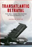 Transatlantic Betrayal, Andrew Porter, 1445606496