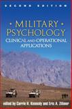 Military Psychology, Second Edition : Clinical and Operational Applications, , 1462506496