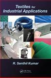 Textiles for Industrial Applications, Kumar Senthil and C. Vigneswaran, 1466566493