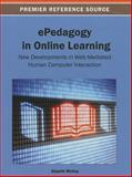 EPedagogy in Online Learning : New Developments in Web Mediated Human Computer Interaction, Elspeth Mckay, 1466636491