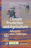 Climate Prediction and Agriculture : Advances and Challenges, , 3540446494