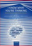 I Know What You're Thinking : Brain Imaging and Mental Privacy, Rees, Geraint, 0199596492