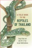 A Field Guide to the Reptiles of Thailand, Parr, John W. K. and Nabhitabhata, Jarujin, 0199736499