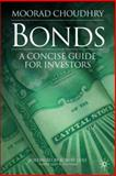 Bonds : A Concise Guide for Investors, Choudhry, Moorad, 0230006493