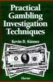 Practical Aspects of Gambling Investigation Techniques, Kinnee, Kevin B., 044401649X