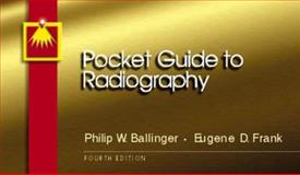 Pocket Guide to Radiography, Ballinger, Philip W. and Frank, Eugene D., 0815126492
