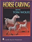 Horse Carving, Tom Wolfe, 0887406491