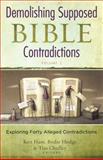 Demolishing Supposed Bible Contradictions Volume 2, Tim Chaffey, Ken Ham, Bodie Hodge, 0890516499